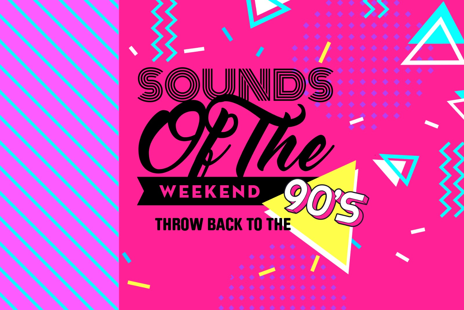 Sounds of the Weekend – Throwback to the 90's!