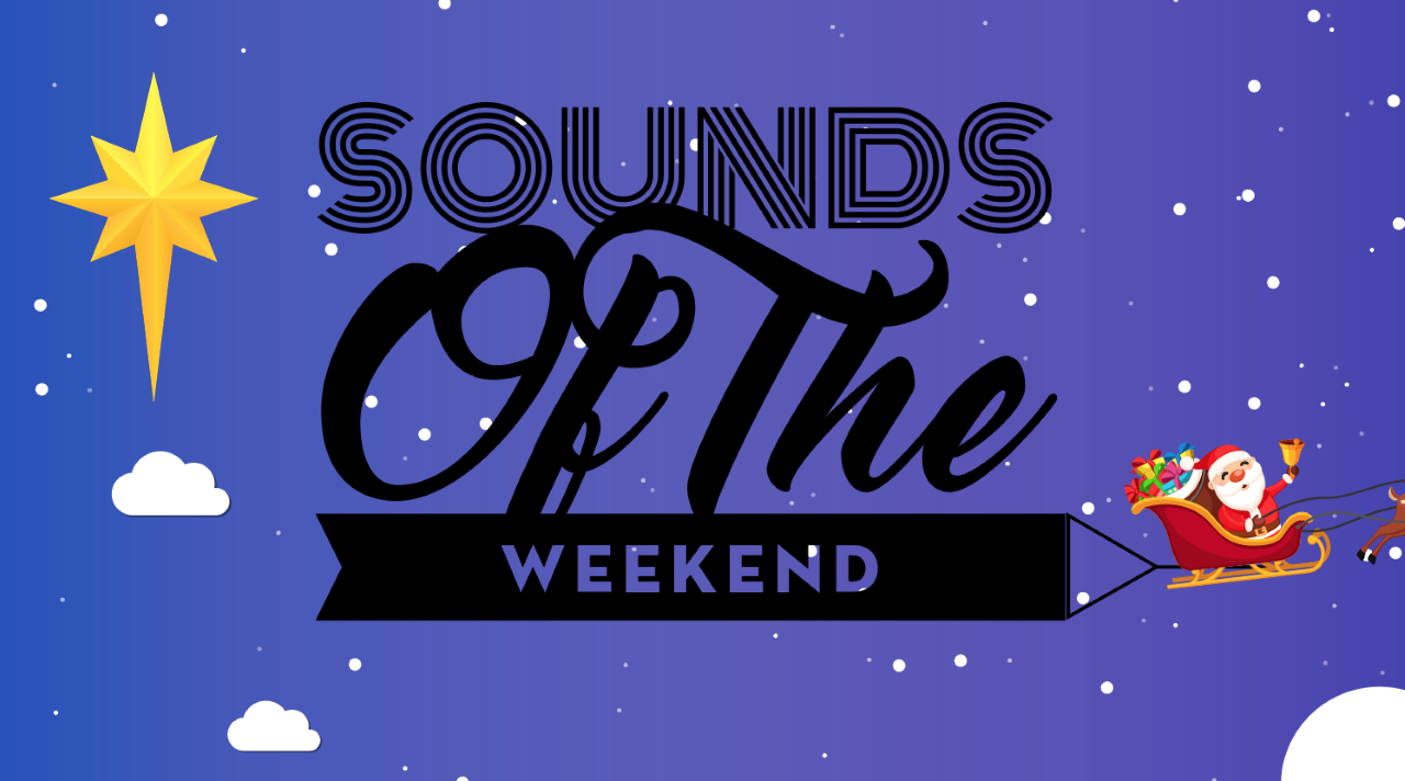Sounds of the Weekend – FESTIVE EDITION!